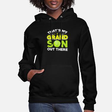 Yell Tennis - That's My Grandson Out There - Women's Hoodie