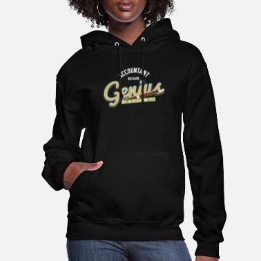 Sayings AccountantBecause Genius Isnt An Official Job Ti - Women's Hoodie