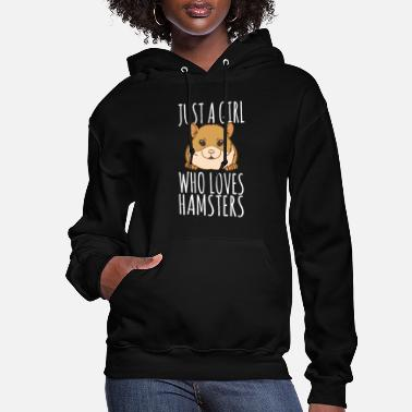 Hamster T-Shirt - Just A Girl Who Loves Hamsters - Women's Hoodie