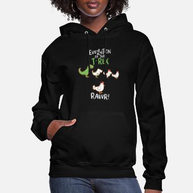 Dino Evolution Of The T-Rex RAWR! Funny Dino Chicken - Women's Hoodie