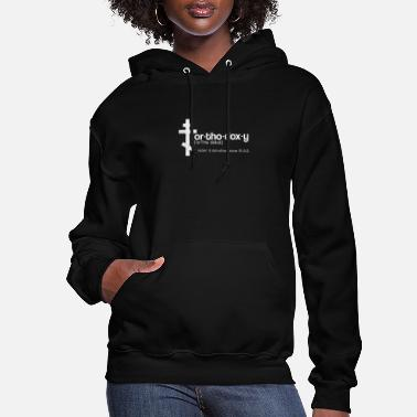 Orthodox Orthodox Orthodoxy Definition Gift - Women's Hoodie