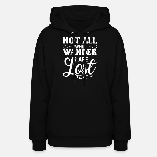 Lost Hoodies & Sweatshirts - Not all who wander are lost - Geocaching - Women's Hoodie black