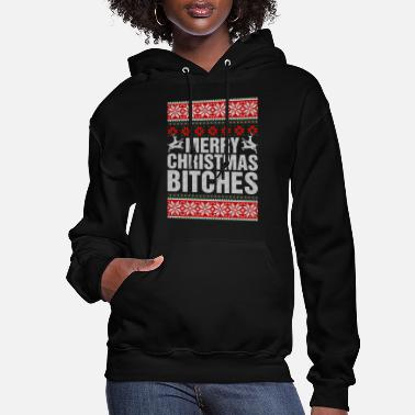 Christmas Merry Christmas Bitches - Women's Hoodie