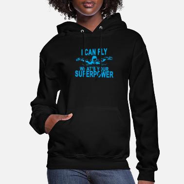 Fly i_can_fly_swimming_whats_your_super_power - Women's Hoodie