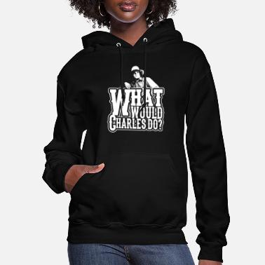 House Little house on the prairie -What would Charles - Women's Hoodie