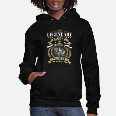 Squirrel Legendary Suirrel Hunter Hunting Quotes - Women's Hoodie