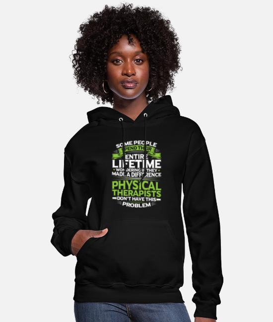 Therapy Hoodies & Sweatshirts - Physical Therapy Physical Therapist Physiotherapy - Women's Hoodie black
