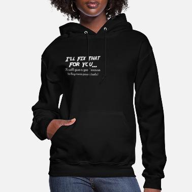 Power Ill Fix That For You Excuse Buy More Power Tools - Women's Hoodie