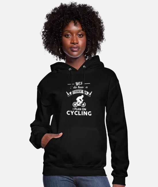 Funny Cycling Jokes Hoodies & Sweatshirts - I plan on cycling - I do have a retirement plan - Women's Hoodie black
