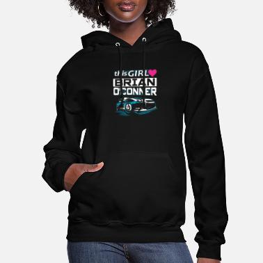 Fast Fast & furious - This girl love Brian O'conner - Women's Hoodie