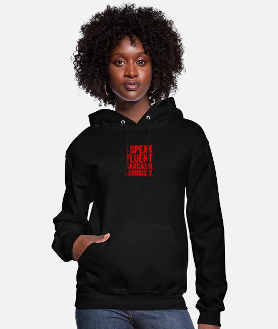 Movie Hoodies & Sweatshirts - I Speak Fluent Sarcasm - Women's Hoodie black