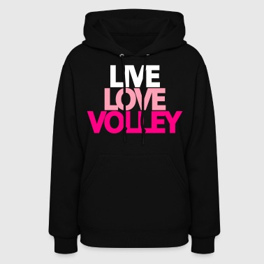 Live Love Volley - Women's Hoodie