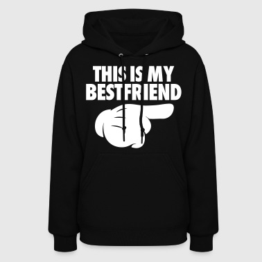 This Is My Bestfriend (Pointing Right) - Women's Hoodie