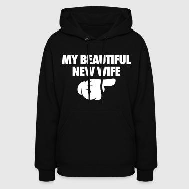 My Beautiful New Wife - Women's Hoodie