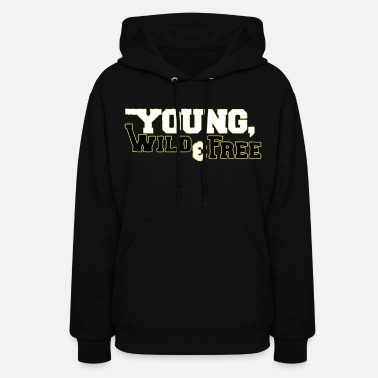 Young Wild & Free - Women's Hoodie