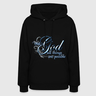 Christian Gift With God All Things Are Possible - Women's Hoodie