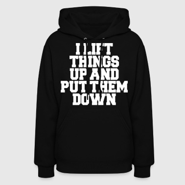 I Lift Things Up - Women's Hoodie
