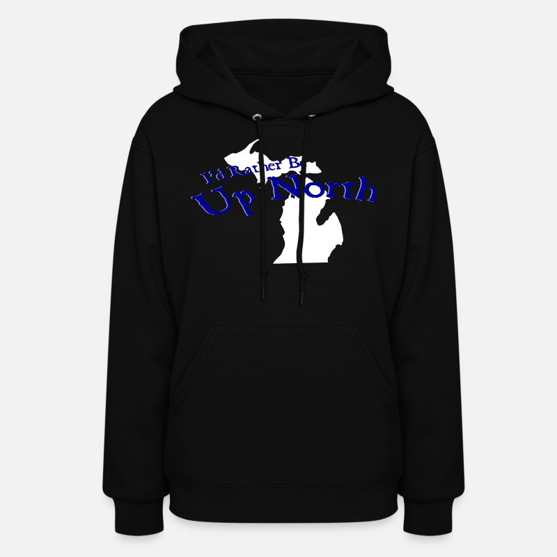North Hoodies & Sweatshirts - I'd Rather Be Up North Michigan - Women's Hoodie black