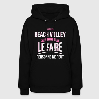 Beach volley no one can gift - Women's Hoodie