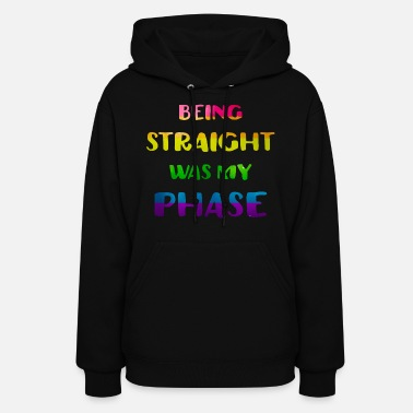 Gay Being Straight Was My Phase Funny LGBT - Women's Hoodie