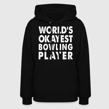 Skittles Family Okayest Bowling Player Skittles Game - Women's Hoodie