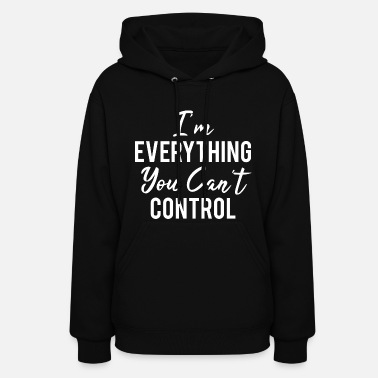 Quotes Funny Sarcastic Feminist Quote T-Shirt - Women's Hoodie