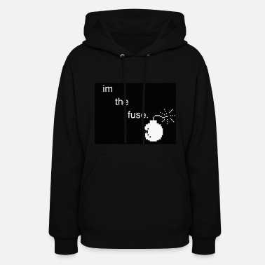 Fuse im the fuse - Women's Hoodie