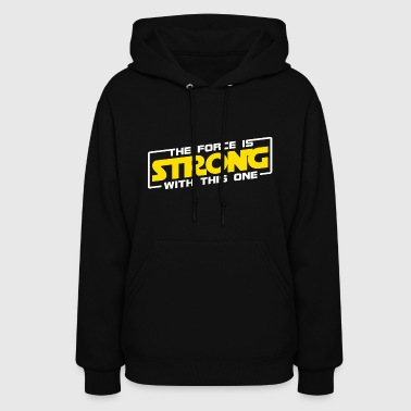 The Force is Strong With This One - Women's Hoodie