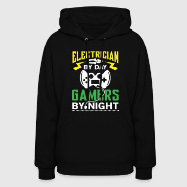 Electrician by Day Gamers by Night - Women's Hoodie