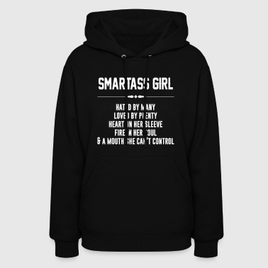 Smartass girl hated by many loved by plenty - Women's Hoodie