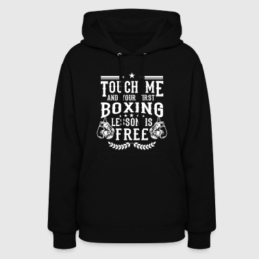 Touch me and your first boxing lesson is free - Women's Hoodie
