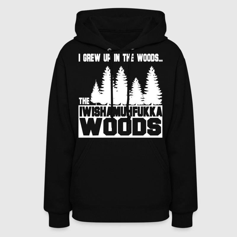 I Wish a Mother Fucker Woods - Women's Hoodie