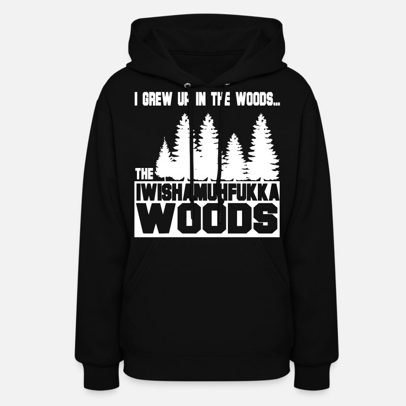 Funny Sayings Hoodies & Sweatshirts - I Wish a Mother Fucker Woods - Women's Hoodie black