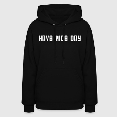 FPS Russia Have Nice Day MP Hoodies - Women's Hoodie