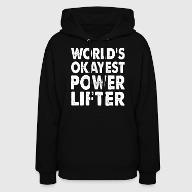 World's Okayest Powerlifter - Women's Hoodie