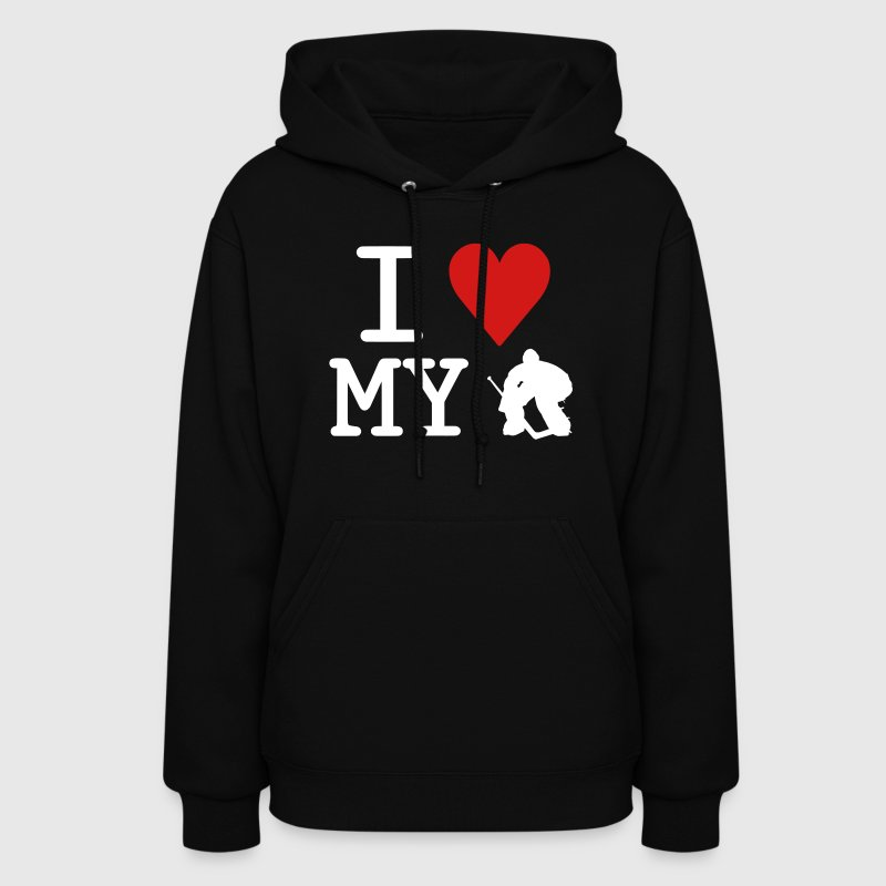 I Love My Goalie (hockey) - Women's Hoodie