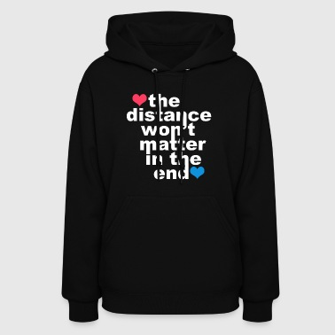 Distance Wont matter in the End White with Hearts - Women's Hoodie