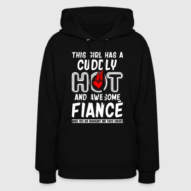 Army Fiance This girl has a cuddly hot and awsome fiance - Women's Hoodie