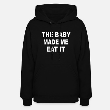 Made In Germany The baby made me eat - Women's Hoodie