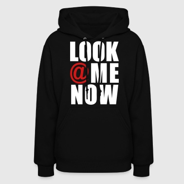 Look At Me Now - stayflyclothing.com - Women's Hoodie