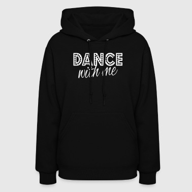 dance with me - Women's Hoodie