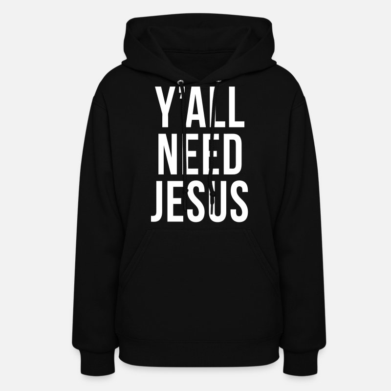 Funny Hoodies & Sweatshirts - Y'all Need Jesus - Women's Hoodie black