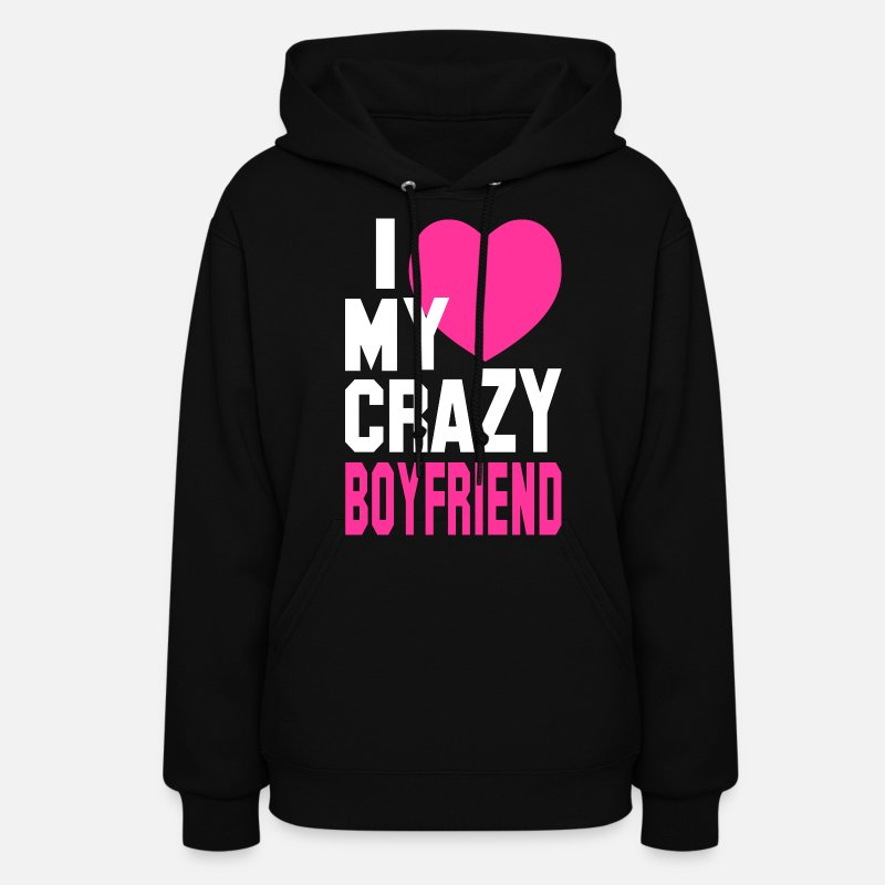 Couples Hoodies & Sweatshirts - I LOVE my CRAZY Boyfriend - Women's Hoodie black