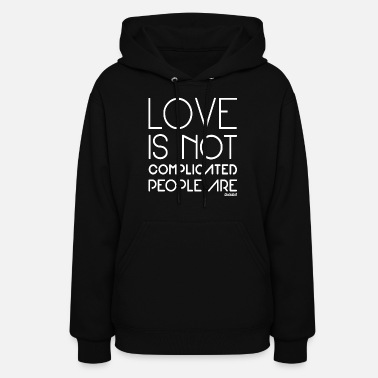 People are complicated not Love, Francisco Evans ™ - Women's Hoodie