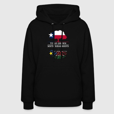 South Sudan Texas Grown with South Sudan Roots - Women's Hoodie