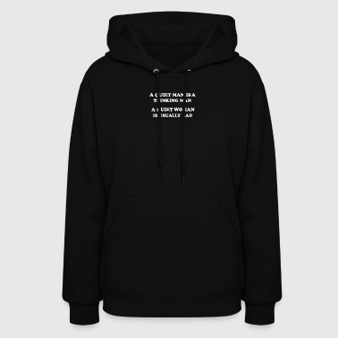 A Quiet Man A Quiet Woman - Women's Hoodie