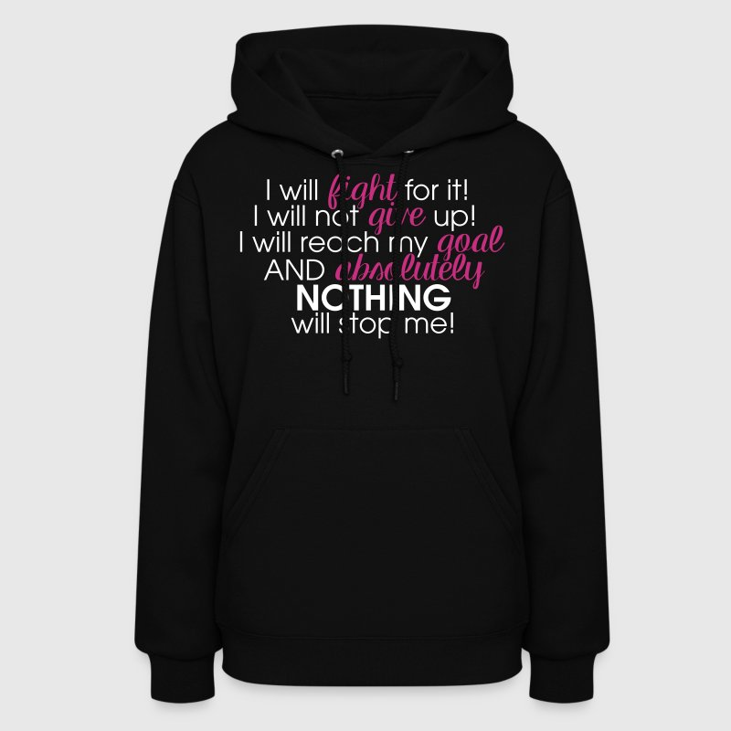 I WILL FIGHT TO REACH MY GOAL - Women's Hoodie