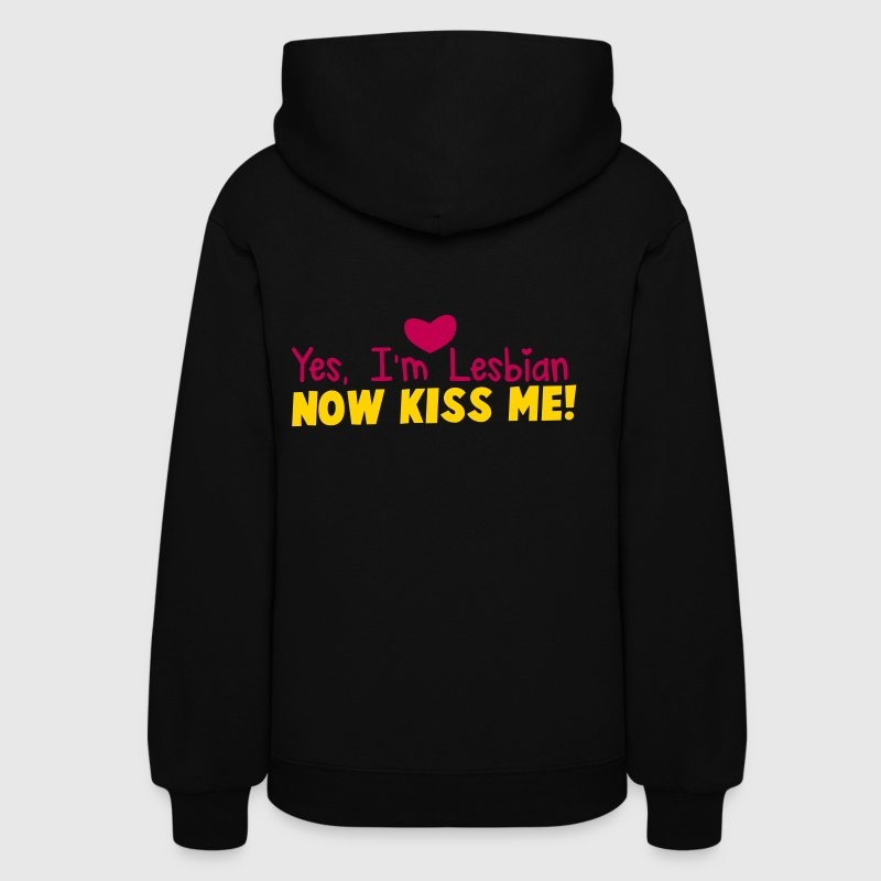 YES I'm LESBIAN - now kiss me! - Women's Hoodie