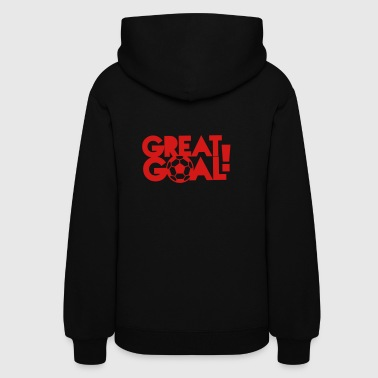 great goal! with soccer ball! - Women's Hoodie
