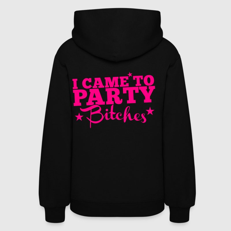 I CAME TO PARTY BITCHES! nsfw - Women's Hoodie